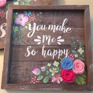 """NWT """"You Make Me So Happy"""" Sign"""